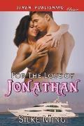 For the Love of Jonathan (Siren Publishing Allure)