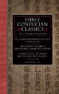 Three Confucian Classics: The Gu Hongming Translations Of: Higher Education the Conduct of Life, or the Universal Order of Confucius/ The Discou