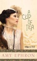 A Cup of Tea: A Novel of 1917