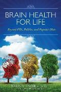 Brain Health for Life Beyond Pills Politics & Popular Diets