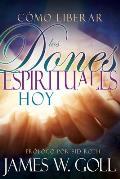 Como Liberar IOS Dones Espirituales Hoy