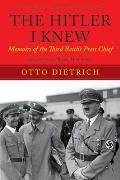 Hitler I Knew Memoirs of the Third Reichs Press Chief