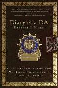 Diary of a Da The True Story of the Prosecutor Who Took on the Mob Fought Corruption & Won