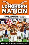 Longhorn Nation: Texas' Greatest Players Talk about Longhorns Football