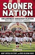 Sooner Nation: Oklahoma's Greatest Players Talk about Sooners Football