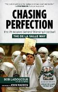 Chasing Perfection: The Principles Behind Winning Football the de La Salle Way