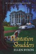 Plantation Shudders: A Cajun Country Mystery