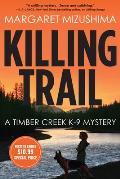 Killing Trail A Timber Creek K 9 Mystery