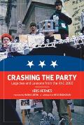 Crashing the Party Legacies & Lessons from the Rnc 2000