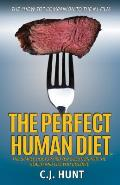 Perfect Human Diet The Simple Doctor Proven Solutions for the Health & Life You Deserve
