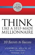 Think Like a Self-Made Millionaire: 10 Secrets to Success