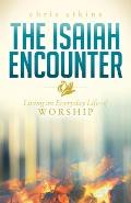 The Isaiah Encounter: Living an Everyday Life of Worship