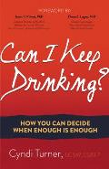 Can I Keep Drinking How You Can Decide When Enough Is Enough
