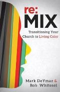 RE: Mix: Transitioning Your Church to Living Color