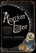 American Eclipse A Nations Epic Race to Catch the Shadow of the Moon & Win the Glory of the World