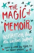 Magic of Memoir Inspiration for the Writing Journey