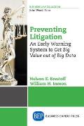 Preventing Litigation: An ?Early Warning? System to Get Big Value Out of Big Data
