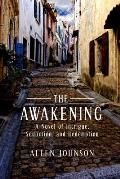 Awakening A Novel of Intrigue Seduction & Redemption