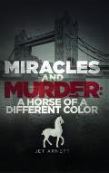 Miracles and Murder: A Horse of a Different Color