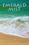 Emerald Mist: The Story of Mayhem and Mystery on the Gulf Coast
