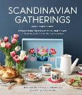 Scandinavian Gatherings From Afternoon Fika to Midsummer Feast 70 Simple Recipes & Crafts for Everyday Celebrations