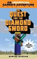 Gamers Adventure 01 Quest for the Diamond Sword An Unofficial Minecrafters Novel