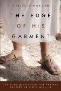 The Edge of His Garment