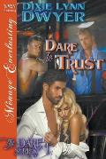 Dare to Trust [The Dare Series 1] (Siren Publishing Menage Everlasting)