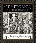 Rhetoric The Art of Persuasion