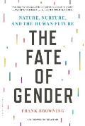 Fate of Gender Nature Nurture & the Human Future