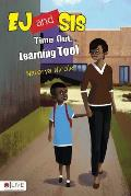 Ej and Sis: Time Out...Learning Tool