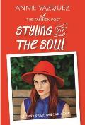 Styling for the Soul: The Young Women's Guide to Embracing Body and Style