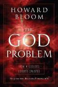 The God Problem: How a Godless...