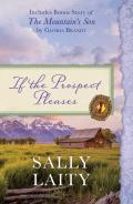 If the Prospect Pleases: Also Includes Bonus Story of the Mountain's Son by Gloria Brandt