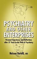 Psychiatry and Other Enterprises: Personal Experiences and Reflections After 57 Years in the Field of Psychiatry