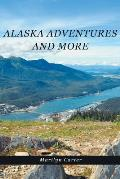 Alaska Adventures and More