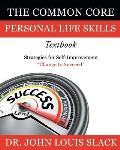 The Common Core Personal Life Skills Textbook: Strategies for Self-Improvement