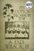 It's Cotton Blossom Time