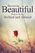 Becoming Beautiful Despite Being Bullied and Abused