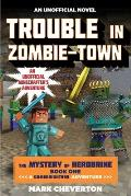 Mystery of Herobrine 01 Trouble in Zombie Town A Gameknight999 Adventure