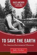 To Save the Earth: The American Environmental Movement