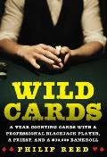 Wild Cards: A Year Counting Cards with a Professional Blackjack Player, a Priest, and a $30,000 Bankroll