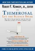 Thimerosal Let the Science Speak The Evidence Supporting the Immediate Removal of Mercury A Known Neurotoxin From Vaccines