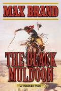 The Black Muldoon: A Western Trio