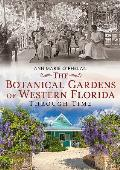 The Botanical Gardens of Western Florida Through Time