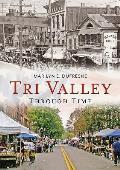 Tri Valley Through Time