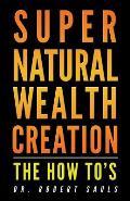 Supernatural Wealth Creation