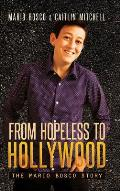 From Hopeless to Hollywood