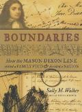 Boundaries: How the Mason-Dixon Line Settled a Family Feud & Divided a Nation