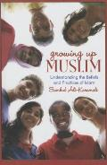 Growing Up Muslim: Understanding Islamic Beliefs and Practices